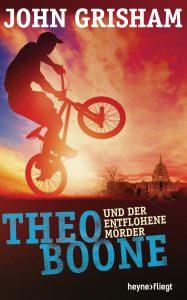 Theo Boone und der entflohene Moerder von John Grisham