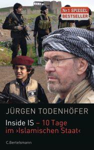 Inside IS - 10 Tage im Islamischen Staat von Juergen Todenhoefer