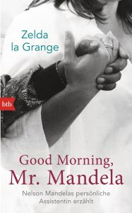 Good Morning Mr Mandela von Zelda la Grange