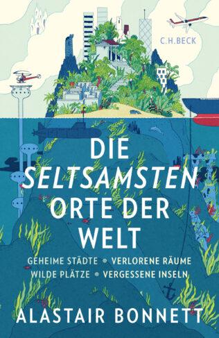 Die seltsamsten Orte der Welt Book Cover