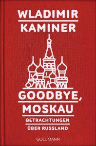 Goodbye Moskau von Wladimir Kaminer