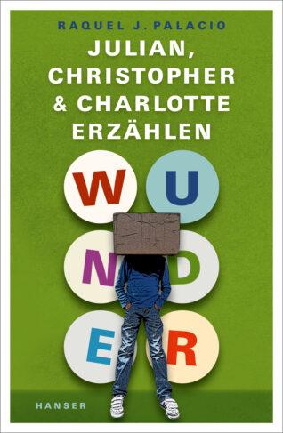 Wunder - Julian, Christopher & Charlotte erzählen Book Cover