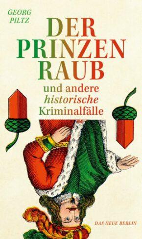 Der Prinzenraub und andere historische Kriminalfälle Book Cover
