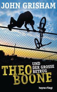 Theo Boone und der grosse Betrug von John Grisham
