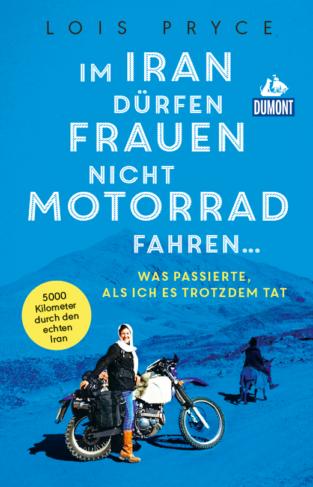 Im Iran dürfen Frauen nicht Motorrad fahren... Book Cover
