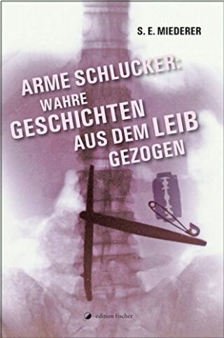 Arme Schlucker - Wahre Geschichten aus dem Leib gezogen Book Cover