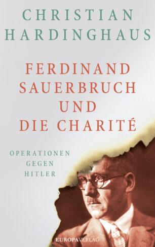 Ferdinand Sauerbruch und die Charite Book Cover