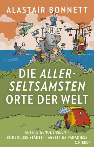 Die allerseltsamsten Orte der Welt Book Cover