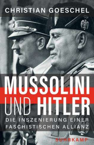 Mussolini und Hitler - Die Inszenierung einer faschistischen Allianz Book Cover