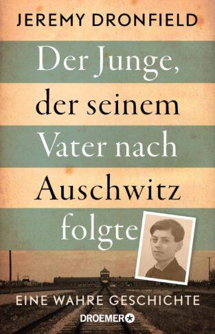 Der Junge, der seinem Vater nach Auschwitz folgte Book Cover