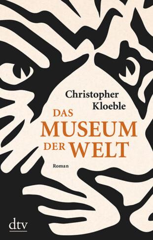"""Der Roman """"Das Museum der Welt"""", erschienen bei dtv."""